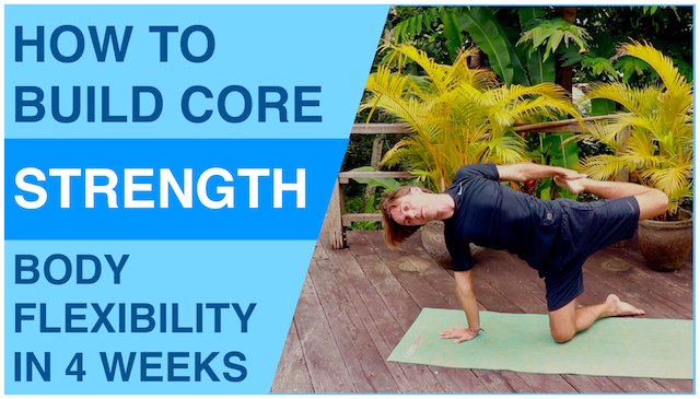 Core strength and body flexibility